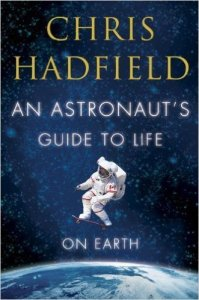 http://www.amazon.ca/Astronauts-Hadfield-Published-Random-Hardcover/dp/B00GGVVEF2/ref=sr_1_4?ie=UTF8&qid=1438197108&sr=8-4&keywords=chris+hadfield+astronaut%27s+guide+to+life+on+earth