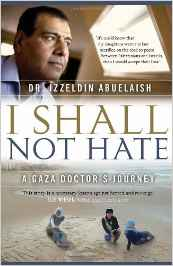 https://www.amazon.ca/Shall-Not-Hate-Doctors-Journey/dp/0307358895/ref=sr_1_1?ie=UTF8&qid=1484694896&sr=8-1&keywords=izzeldin+abuelaish